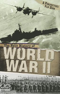 The Split History of World War II By Rose, Simon
